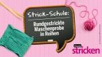 Strickschule: rundgestrickte Maschenprobe