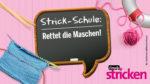Simply kreativ Strickschule Maschen retten Fehler beheben