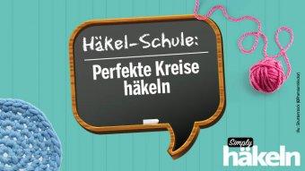 Blogteaser Häkelschule: Perfekte Kreise häkeln