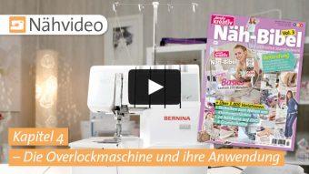 Nähvideo Kapitel 4 - Die Overlockmaschine und ihre Anwendung - Näh-Bibel Vol. 3