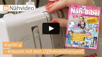 Nähvideo Kapitel 9 - Kräuseln mit dem Differentialtransport - Näh-Bibel Vol. 6
