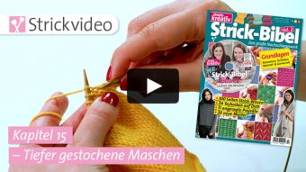 Strickvideo: Tiefer gestochene Maschen - Kapitel 15 (Strick-Bibel Vol. 2)
