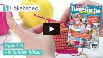 Häkelvideo: In Runden häkeln - Kapitel 16 (Tunesische Häkel-Bibel Vol. 2)