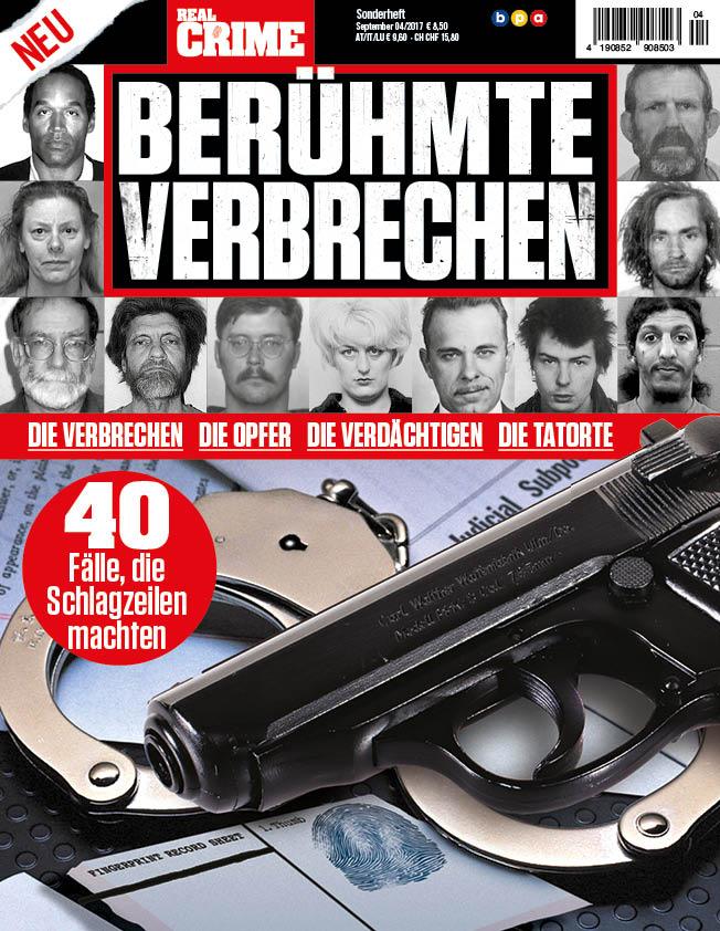 Real Crime Sonderheft Berühmte Verbrechen 04/2017