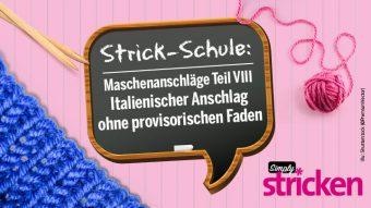 Maschenanschlag, stricken, italienisch, Strick-Schule