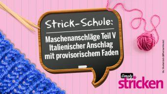 simply kreativ, Strick-Schule, Maschenanschlag, Italienisch, Hilfsfaden