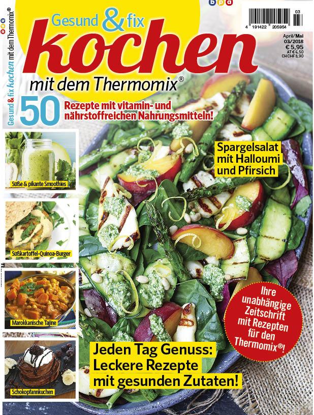 Gesund & fix kochen mit dem Thermomix® 03/2018