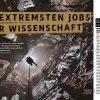 Die extremsten Jobs in der Wissenschaft – BBC Science Collection – Unbekannte Welten 0418