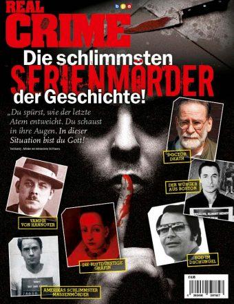 Real Crime: Die schlimmsten Serienmörder der Geschichte – 01/2020
