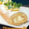 Rezept - Zitronenrolle - Besser Backen mit Tommy Weinz Vol. 2 – 04/2020