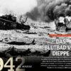 Das Blutbad von Dieppe - History Collection Teil 16 – Die Alliierten schlagen zurück - 16/2020