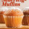 Rezept - Sauerteig-Muffins - Easy Backen mit Sauerteig mit Tommy Weinz – 01/2020