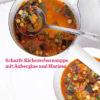 Rezept - Scharfe Kichererbsensuppe mit Aubergine und Harissa - Vegan Food & Living – 05/2020
