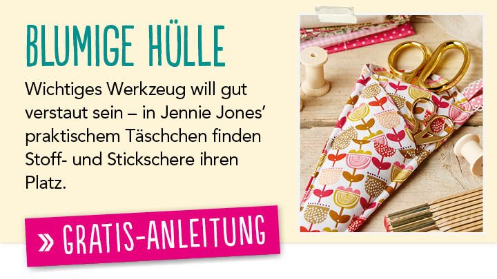 Newsletter Gratis Nähanleitung Werkzeugtäschchen - Blumige Hülle